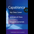 Capablanca x3 - My Chess Career, A Primer of Chess and Chess Fundamentals