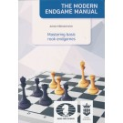 The Modern Endgame Manual - Mastering Basic Rook Endgames