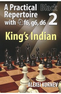 A Practical Black Repertoire with Nf6, g6, d6 - King's Indian - Vol. 2