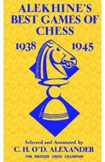 Alekhine's Best Games of Chess - 1938-1945