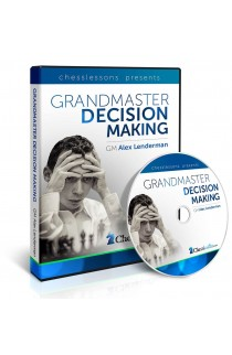 Grandmaster Decision Making - GM Alex Lenderman
