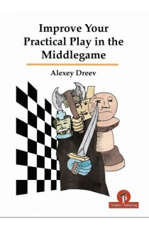 Improve Your Practical Play in the Middlegame