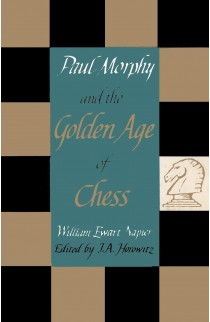 Paul Morphy and the Golden Age of Chess