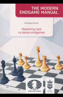 The Modern Endgame Manual - Mastering Rook vs. Pieces Endgames