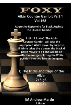 Foxy Openings - Volume 168 - The  Modern Albin Counter Gambit - Volume 1 - Aggressive Repertoire for Black against the Queen's Gambit