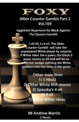 E-DVD FOXY OPENINGS - Volume 169 - The  Modern Albin Counter Gambit - Volume 2 - Aggressive Repertoire for Black against the Queen's Gambit