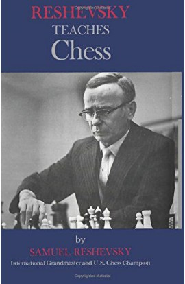 Reshevsky Teaches Chess