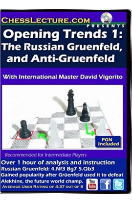 Opening Trends 1 - The Russian Gruenfeld and Anti-Gruenfeld - Chess Lecture - Volume 105