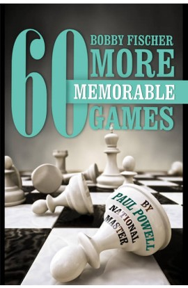 Bobby Fischer - 60 More Memorable Games