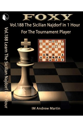 Foxy Openings - Volume 188 - Learn the Sicilian Najdorf in an Hour for The Tournament Player
