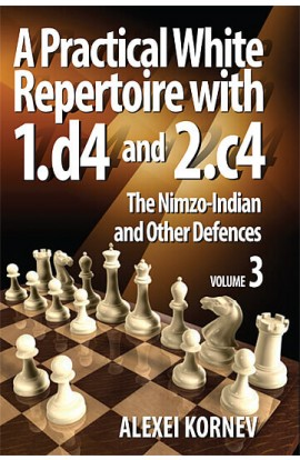 A Practical White Repertoire with 1. d4 & 2. c4 - VOL. 3