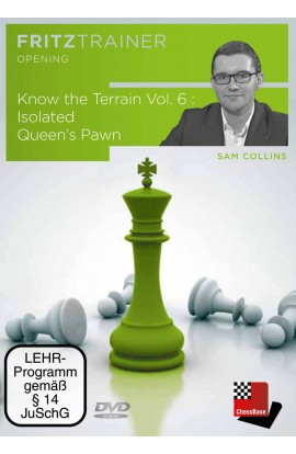 KNOW THE TERRAIN - Isolated Queen's Pawn - Sam Collins - VOLUME 6