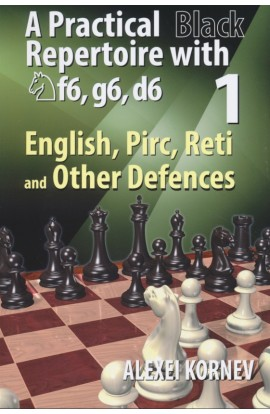 A Practical Black Repertoire with Nf6, g6, d6 - English, Pirc, Reti and Other Defences - Vol. 1