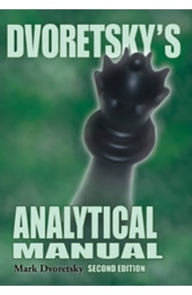 Dvoretsky's Analytical Manual - 2ND EDITION