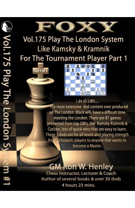 E-DVD FOXY OPENINGS - Volume 175 - Play The London System Like Kamsky and Kramnik - Volume 1