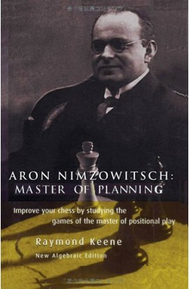 Aron Nimzowitsch - Master of Planning