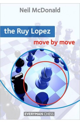 The Ruy Lopez - Move by Move