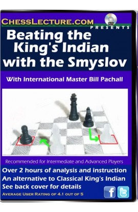 Beating the King's Indian with the Smyslov - Chess Lecture - Volume 38