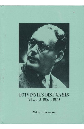 Botvinnik's Best Games Vol. 3 - 1957 - 1970