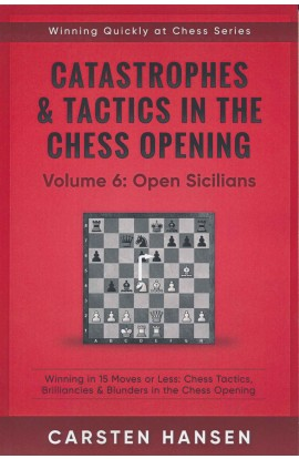 Catastrophes & Tactics in the Chess Opening - Volume 6: Open Sicilians