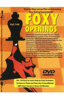E-DVD - FOXY OPENINGS - VOL. 144 - Easy to Learn Step by Step Strategies On How to Think and Play Like A GrandMaster