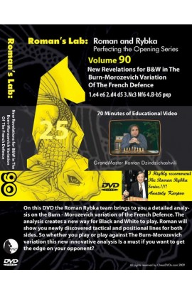 ROMAN'S LAB - VOLUME 90 - New Revelations for B&W in The Burn-Morozevich Variation Of The French Defence