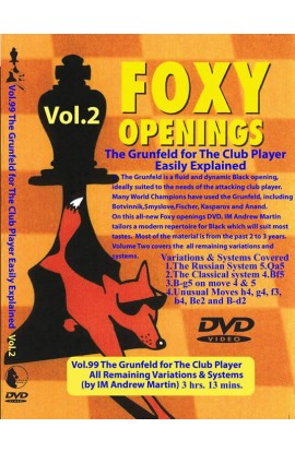 FOXY OPENINGS - VOLUME 99 - The Grunfeld for the Club Player VOLUME 2