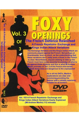 FOXY OPENINGS - VOLUME 103 - A French Repertoire in the Exchange and King's Indian Attack Variations