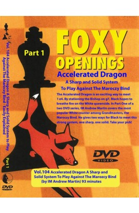 E-DVD FOXY OPENINGS - VOLUME 104 - Accelerated Dragon - A Sharp and Solid System to Play Against the Marozcy Bind