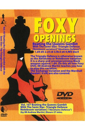 FOXY OPENINGS - VOLUME 107 - Beating the Queen's Gambit with the Semi-Slav Triangle Defence