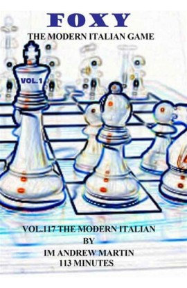 E-DVD FOXY OPENINGS - VOLUME 117 - The Modern Italian Game