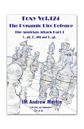 FOXY OPENINGS - VOLUME 124 - The Dynamic Pirc Defence - The Austrian Attack - Part 1