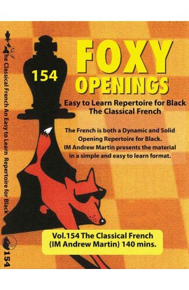 FOXY OPENINGS - VOLUME 154 - The Classical French