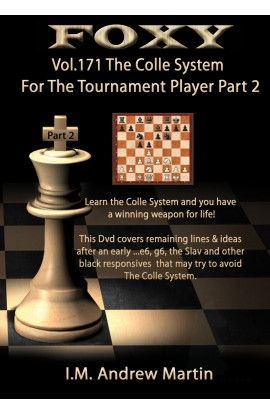 E-DVD FOXY OPENINGS - Volume 171 - The Colle System For The Tournament Player - Volume 2