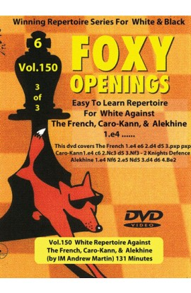 FOXY OPENINGS - VOLUME 150 - White Repertoire Against The French, Caro-Kann, and  Alekhine