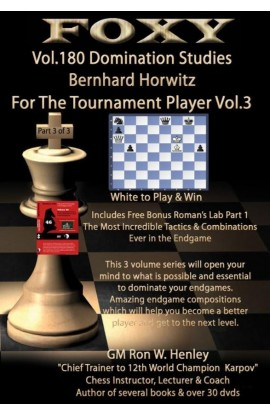 Foxy Openings - Volume 180 - Domination Studies - Bernhard Horwitz for the Tournament Player - Vol. 3