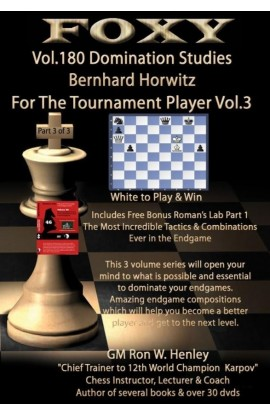 E-DVD FOXY OPENINGS - Volume 180 - Domination Studies - Bernhard Horwitz for the Tournament Player - Vol. 3