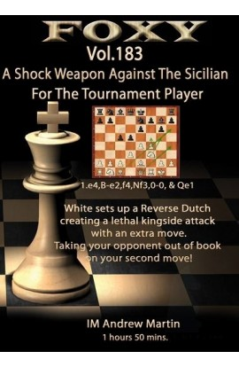 E-DVD FOXY OPENINGS - Volume 183 - A Shock Weapon Against the Sicilian For The Tournament Player