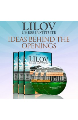 E-DVD - Lilov Chess Institute - #2 - Ideas Behind the Openings - IM Valeri Lilov - Over 16 Hours of Content!