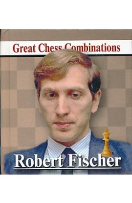 Robert Fischer - Great Chess Combinations