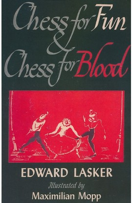 Chess for Fun & Chess for Blood
