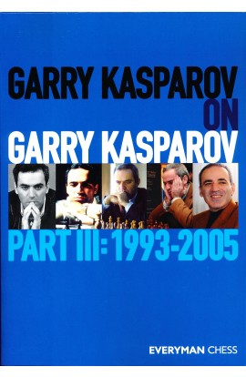 Garry Kasparov on Garry Kasparov - Part III
