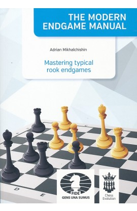 The Modern Endgame Manual - Mastering Typical Rook Endgames
