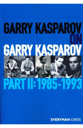 Garry Kasparov on Garry Kasparov - Part II