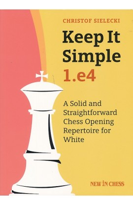 Keep It Simple - 1. e4