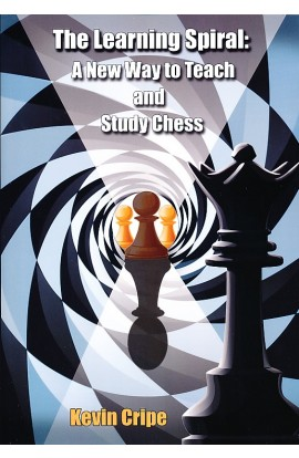 The Learning Spiral - A New Way to Teach and Study Chess