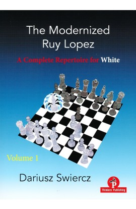 The Modernized Ruy Lopez Volume 1 – A Complete Repertoire for White
