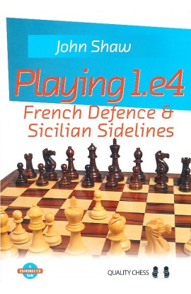 Playing 1.e4 - French Defence and Sicilian Sidelines
