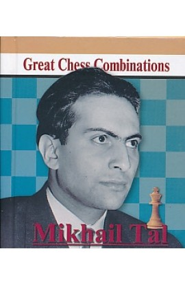 Mikhail Tal - Great Chess Combinations