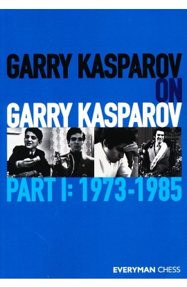 Garry Kasparov on Garry Kasparov - Part 1 - 1973-1985